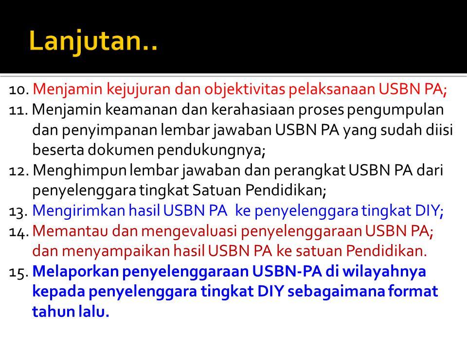 1.Mensosialisasikan Penyelenggara USBN PA di wilayahnya; 2.Mengkoordinasikan pelaksanaan USBN PA di wilayahnya; 3.Membuat surat edaran kepada panitia