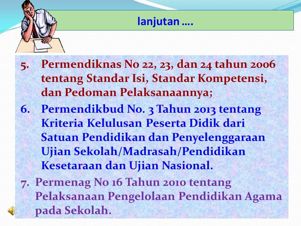 DASAR HUKUM Dasar hukum yang menjadi acuan pelaksanaan USBN PAI/PA: 1. UU No 20 Tahun 2003 tentang Sisdiknas (Bab XVI Pasal 57 ayat (1); 2. PP No 19 t