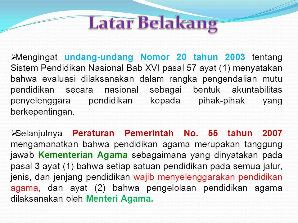  Mengingat undang-undang Nomor 20 tahun 2003 tentang Sistem Pendidikan Nasional Bab XVI pasal 57 ayat (1) menyatakan bahwa evaluasi dilaksanakan dalam rangka pengendalian mutu pendidikan secara nasional sebagai bentuk akuntabilitas penyelenggara pendidikan kepada pihak-pihak yang berkepentingan.