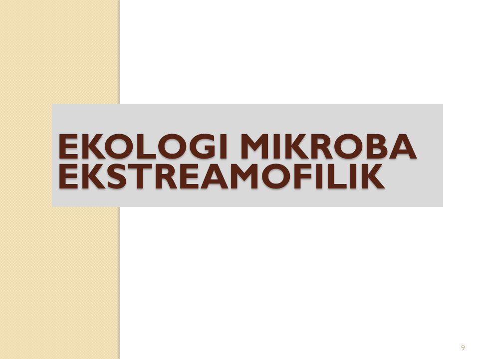 EKOLOGI MIKROBA EKSTREAMOFILIK 9