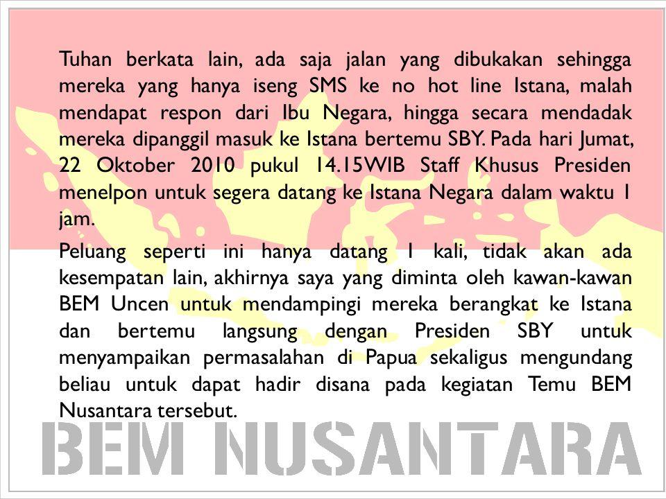 1 hal positif yang didapat dari pertemuan tersebut, SBY berjanji akan meninggalkan pendekatan Militeristik dan lebih menggunakan pendekatan Humanistik dan Peningkatan Kesejahteraan di sektor riil dalam menghadapi konflik Papua.