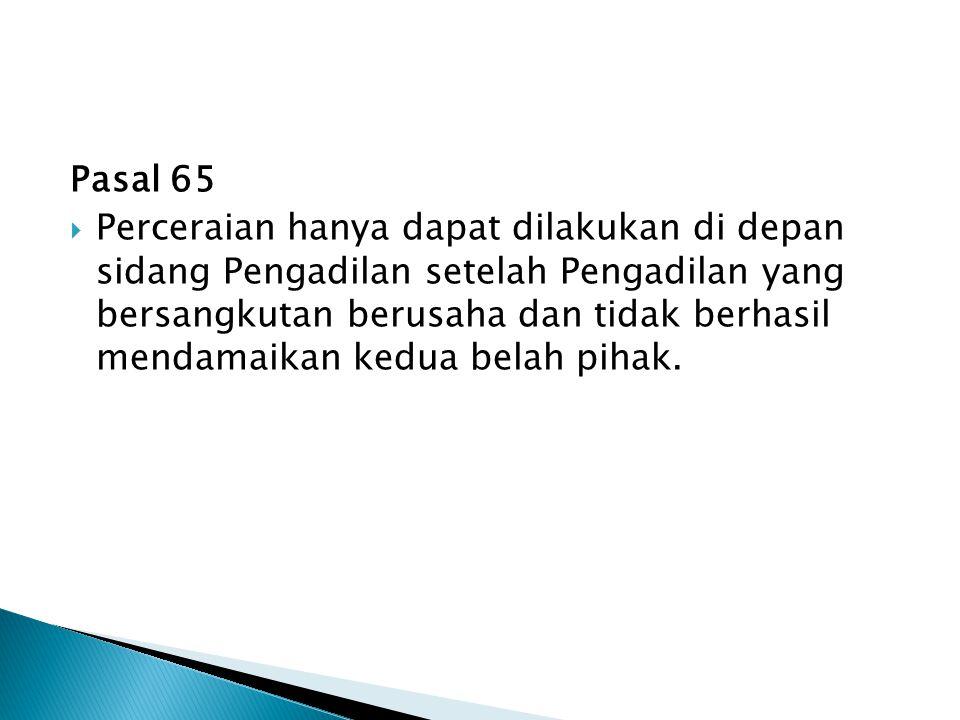  Cerai Talak (Pasal 66 – 72)  Cerai Gugat (Pasal 73 – 86)  Cerai dengan alasan Zina (Pasal 87 – 88)