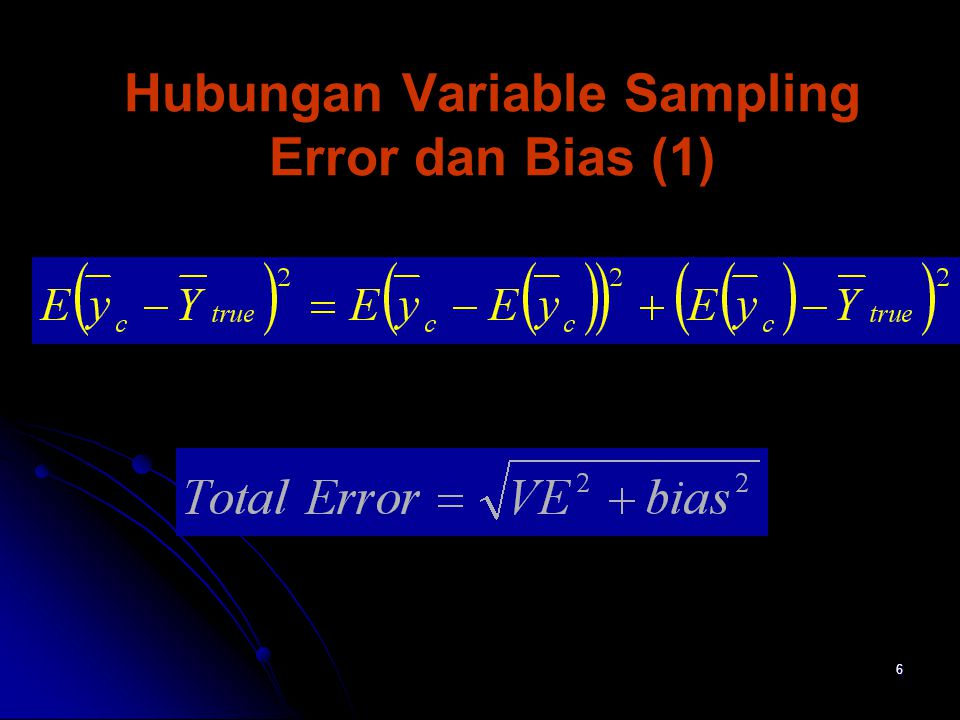 7 Hubungan Variable Sampling Error dan Bias (2)  Teknik sampling  prosedur estimasi  tingkat presisi yang digambarkan dengan RSE  Accuracy & precission  precission : small variable error  accuracy : small total errors