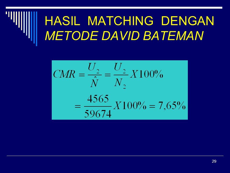 29 HASIL MATCHING DENGAN METODE DAVID BATEMAN