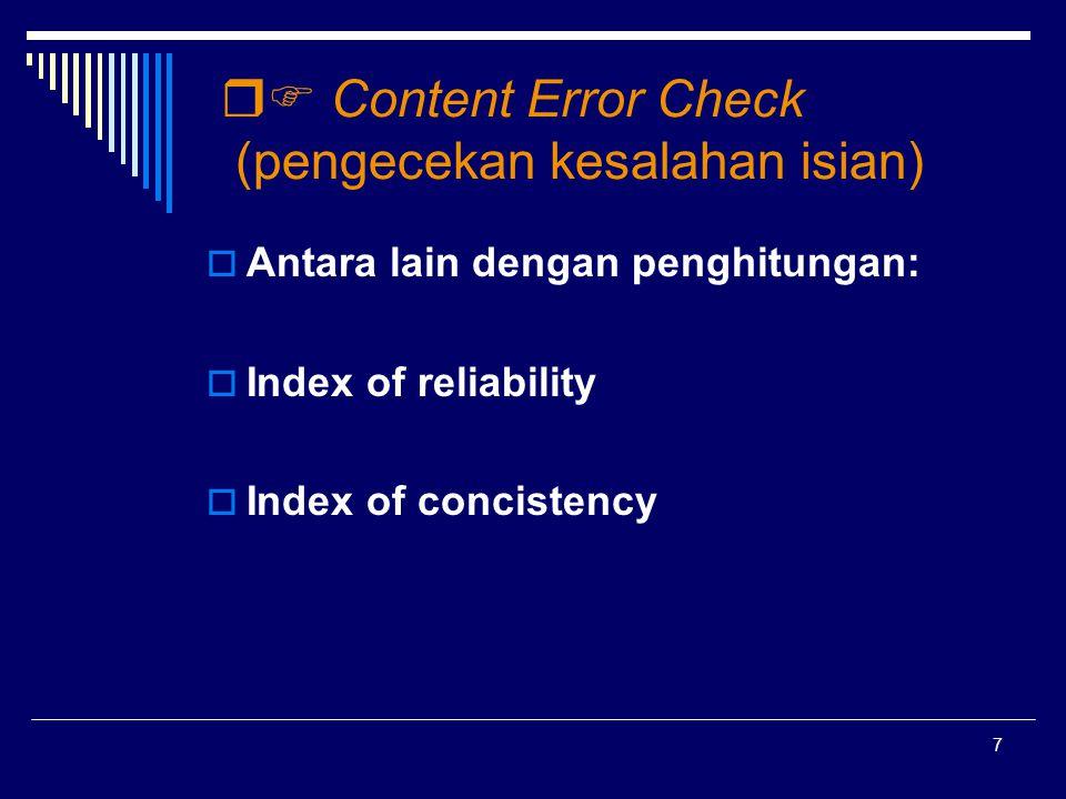 38 Content Error Check (1)  Index of concistency (Varian perbedaan)  Assumsi : PES lebih baik 1 = survei/ sensus 2 = PES