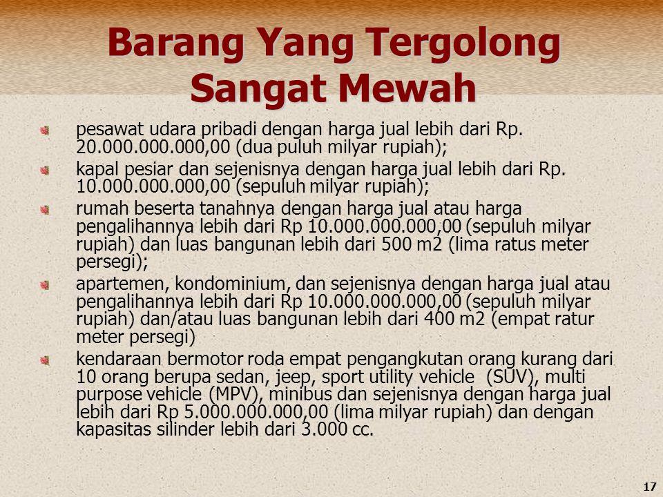 17 Barang Yang Tergolong Sangat Mewah pesawat udara pribadi dengan harga jual lebih dari Rp. 20.000.000.000,00 (dua puluh milyar rupiah); kapal pesiar