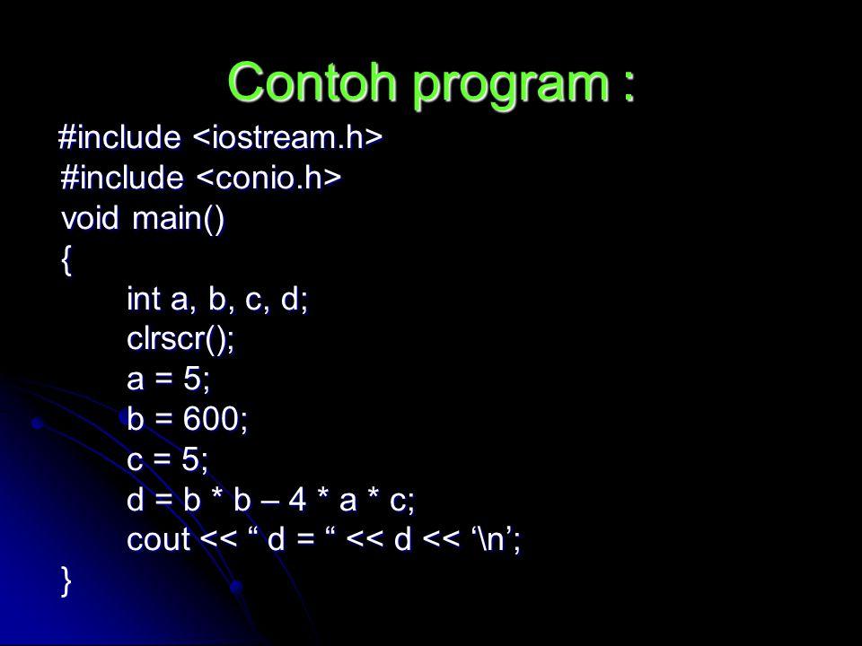 Penaikan di Depan #include #include void main() { int r = 10; int r = 10; int s; int s; clrscr(); clrscr(); s = 10 + ++r ; s = 10 + ++r ; cout << r = << r << '\n' ; cout << r = << r << '\n' ; cout << s = << s << '\n' ; cout << s = << s << '\n' ;}