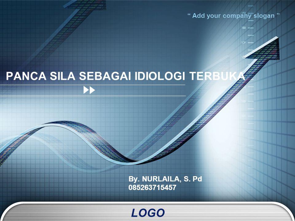 LOGO Add your company slogan PANCA SILA SEBAGAI IDIOLOGI TERBUKA By.