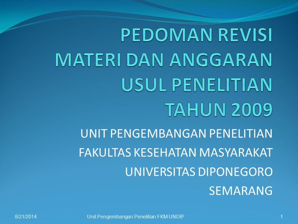 UNIT PENGEMBANGAN PENELITIAN FAKULTAS KESEHATAN MASYARAKAT UNIVERSITAS DIPONEGORO SEMARANG 8/21/2014Unit Pengembangan Penelitian FKM UNDIP1