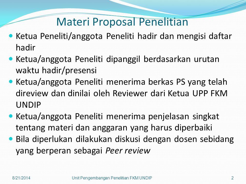 Materi Proposal Penelitian Ketua Peneliti/anggota Peneliti hadir dan mengisi daftar hadir Ketua/anggota Peneliti dipanggil berdasarkan urutan waktu ha