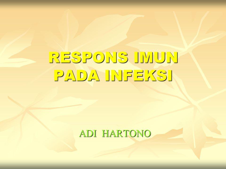 RESPONS IMUN PADA INFEKSI ADI HARTONO