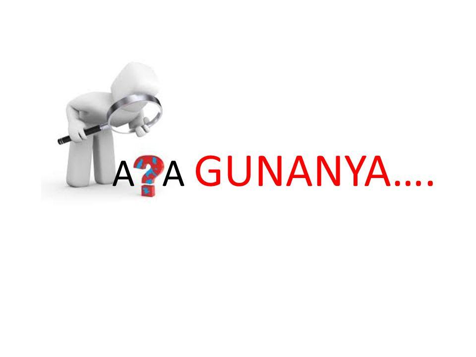 A A GUNANYA….