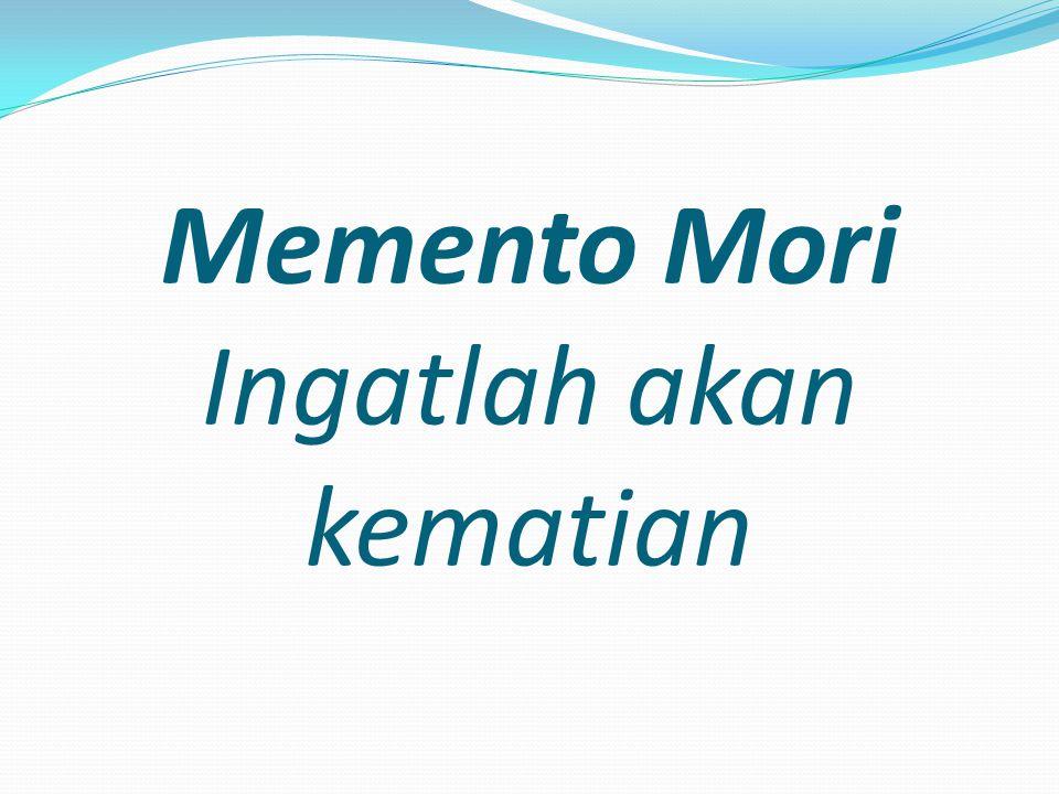 Memento Mori Ingatlah akan kematian