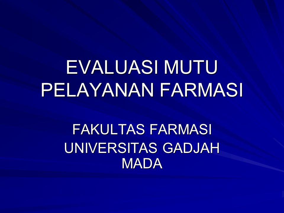 EVALUASI MUTU PELAYANAN FARMASI FAKULTAS FARMASI UNIVERSITAS GADJAH MADA