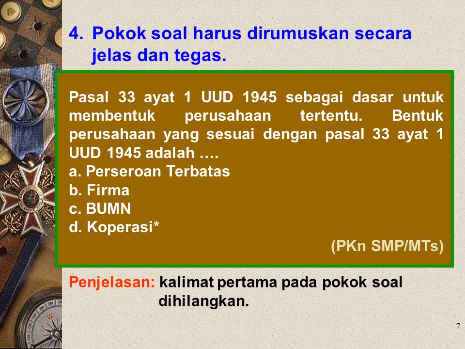 18 13.RUMUSAN BUTIR SOAL HARUS MENGGUNAKAN BAHASA YANG SESUAI DENGAN KAIDAH BAHASA INDONESIA.