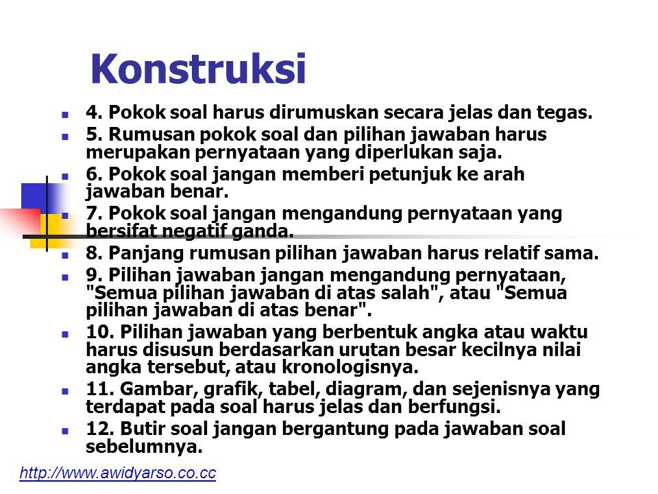 Bahasa 13.Setiap soal harus menggunakan bahasa yang sesuai dengan kaidah bahasa Indonesia.