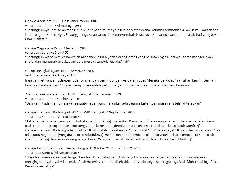 """Gempa Aceh jam 7.59 Desember tahun 2004 yaitu pada surat ke7 Al Araf ayat 59 : """"Sesungguhnya Kami telah mengutus Nuh kepada kaumnya lalu ia berkata :'"""