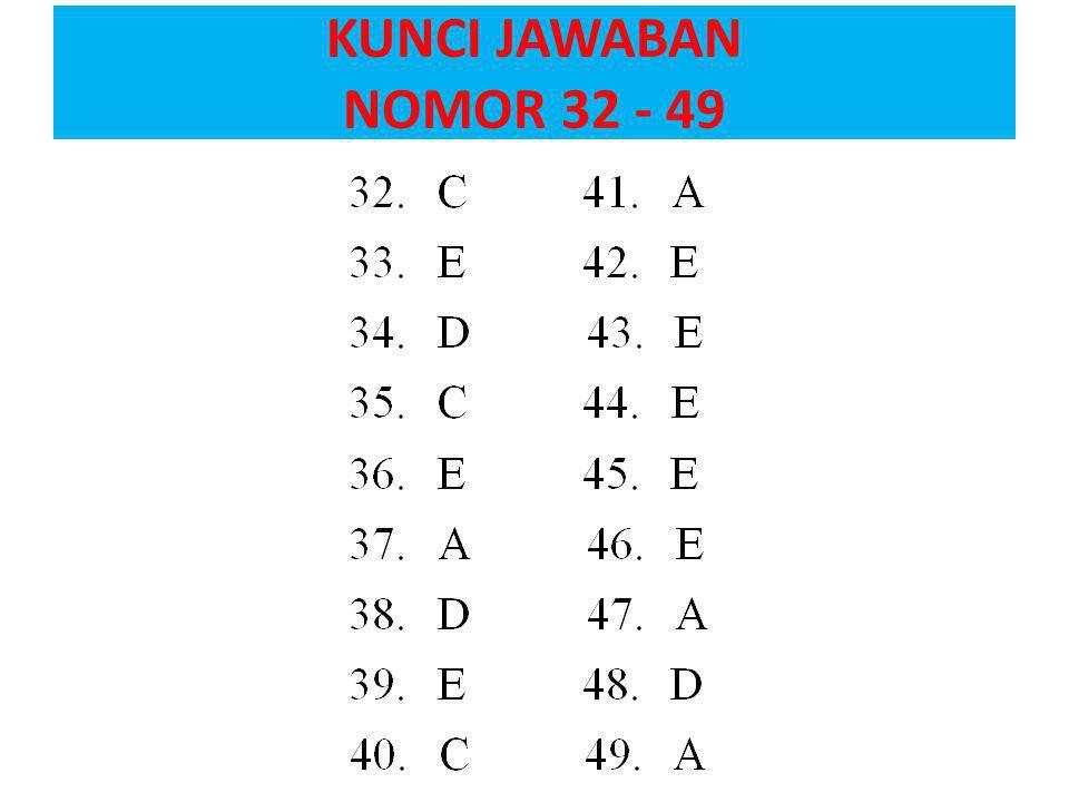 KUNCI JAWABAN NOMOR 32 - 49