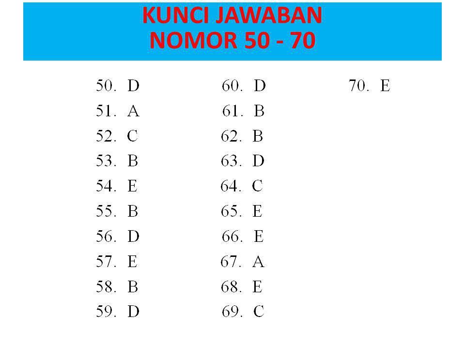 KUNCI JAWABAN NOMOR 50 - 70