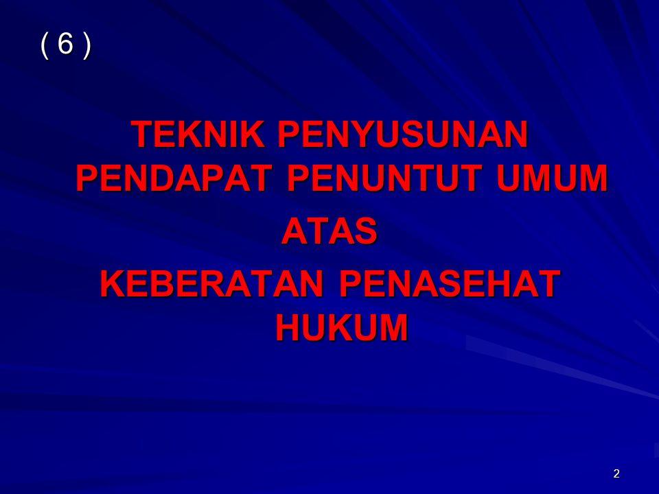 ( 6 ) TEKNIK PENYUSUNAN PENDAPAT PENUNTUT UMUM ATAS KEBERATAN PENASEHAT HUKUM 2