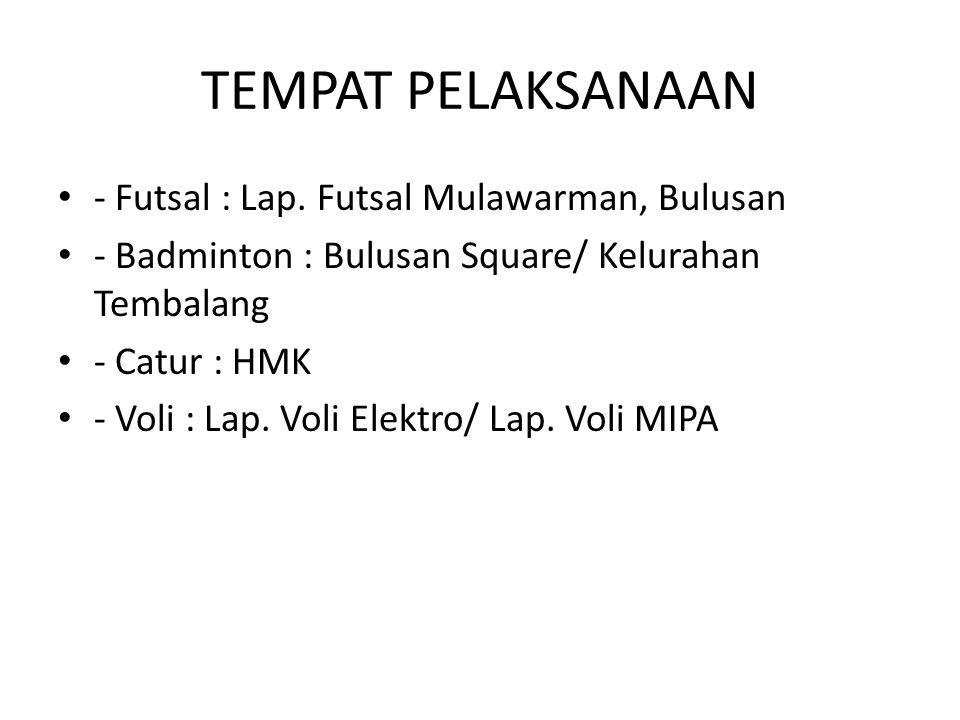 TEMPAT PELAKSANAAN - Futsal : Lap.