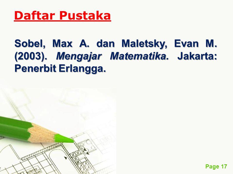 Page 17 Daftar Pustaka Sobel, Max A. dan Maletsky, Evan M. (2003). Mengajar Matematika. Jakarta: Penerbit Erlangga.