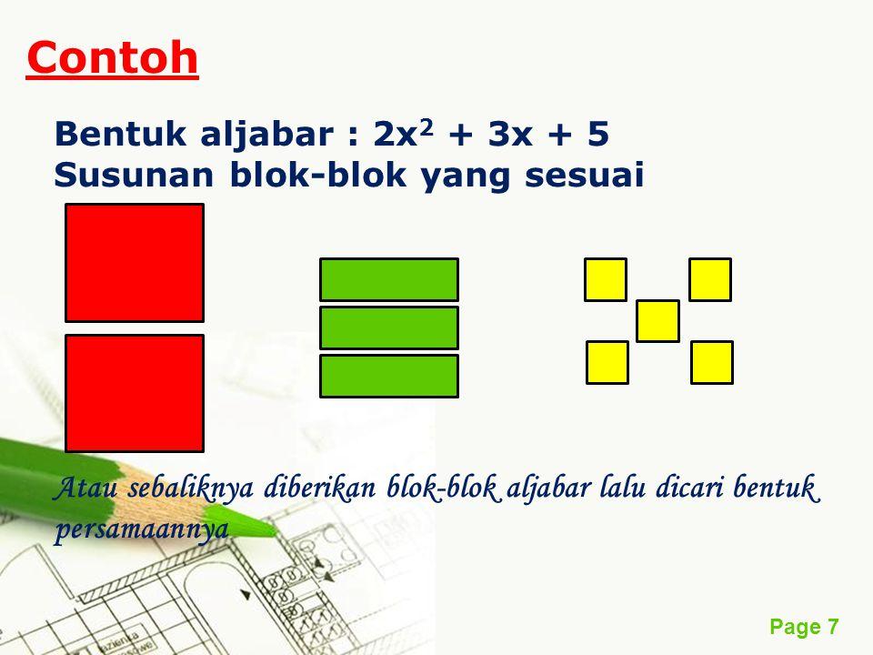 Page 7 Contoh Bentuk aljabar : 2x 2 + 3x + 5 Susunan blok-blok yang sesuai Atau sebaliknya diberikan blok-blok aljabar lalu dicari bentuk persamaannya
