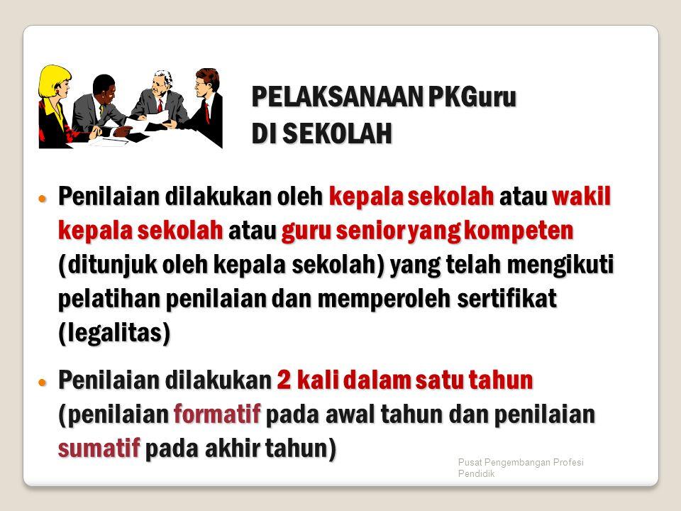 PELAKSANAAN PKGuru DI SEKOLAH Penilaian dilakukan oleh kepala sekolah atau wakil kepala sekolah atau guru senior yang kompeten (ditunjuk oleh kepala s