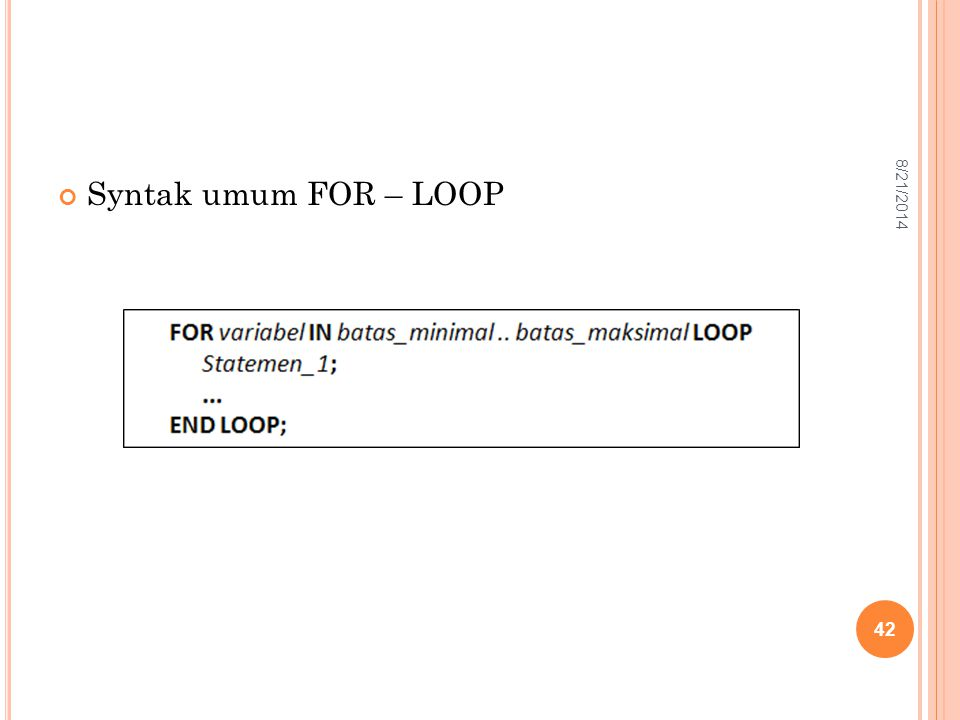 Syntak umum FOR – LOOP 42 8/21/2014