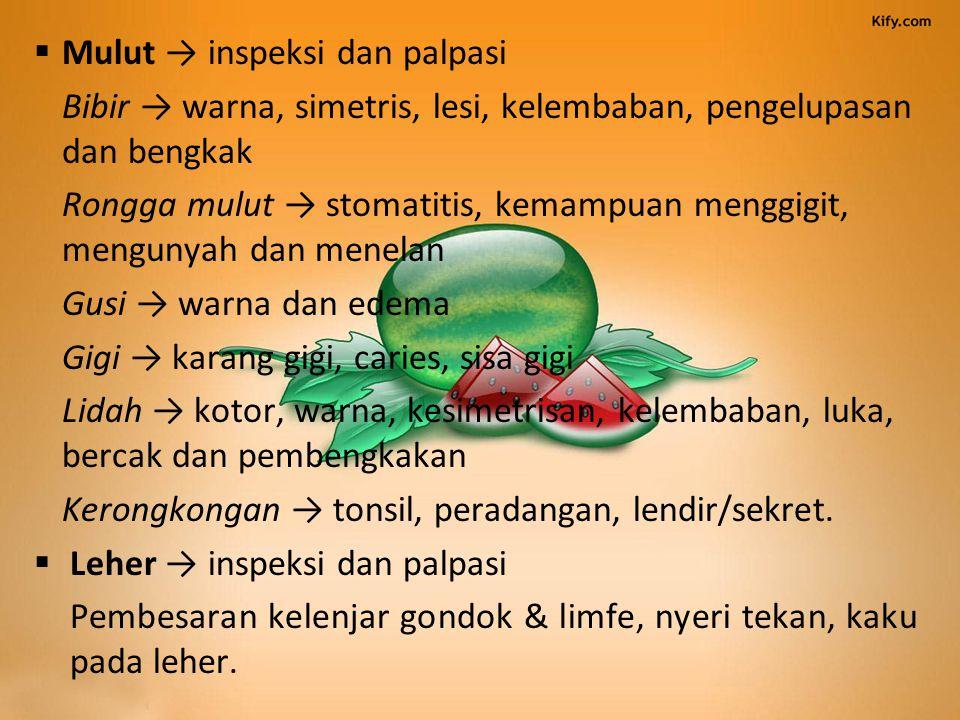 Payudara: benjolan, nyeri tekan / rasa tidak nyaman Pernafasan batuk, sputum, asma, bronkhitis, sesak napas, pilek, batuk darah Jantung: tekanan darah tinggi, masalah – masalah jantung, nyeri dada, palpitasi, dispnea, ortopnea, edema Gastointestinal: Kembung, mual, muntah, nyeri tekan, kolik, obstipasi (sembelit di rektum dapt menyebabkan sulit BAB), konstipasi (sembelit di kolon), regurgitasi, salah cerna, perdarahan rektal sehingga feses berwarna hitam/melena, diare, sendawa berlebihan, pengeluaran gas berlebihan