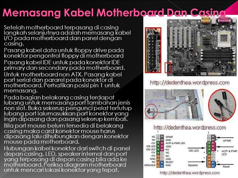 Setelah motherboard terpasang di casing langkah selanjutnya adalah memasang kabel I/O pada motherboard dan panel dengan casing. Pasang kabel data untu