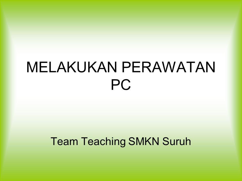 MELAKUKAN PERAWATAN PC Team Teaching SMKN Suruh