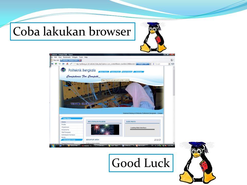 Coba lakukan browser Good Luck