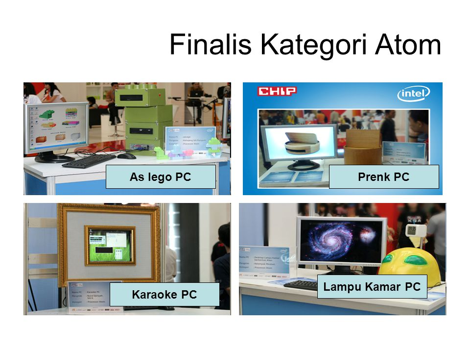 Finalis Kategori Atom As lego PCPrenk PC Karaoke PC Lampu Kamar PC