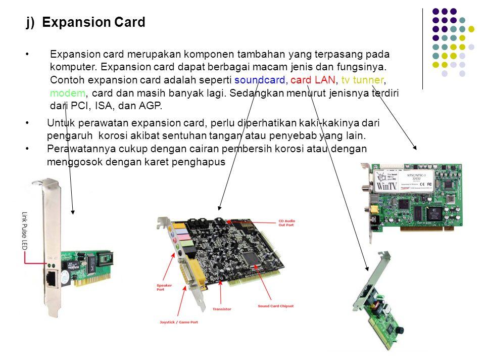 i) Motherboard Perawatan yang dilakukan pada motherboard adalah dengan menjaga suhu dari motherboard, yaitu dengan memperlancar sirkulasi udara pada s