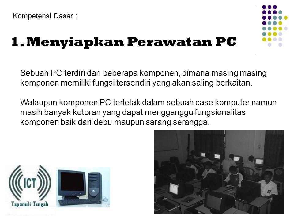 MODUL Program Keahlian: Teknik Komputer dan Jaringan Mata Pelajaran: Perakitan PC Standar Kompetensi: Melakukan Perawatan PC Kode Kompetensi: HDW.MNT.