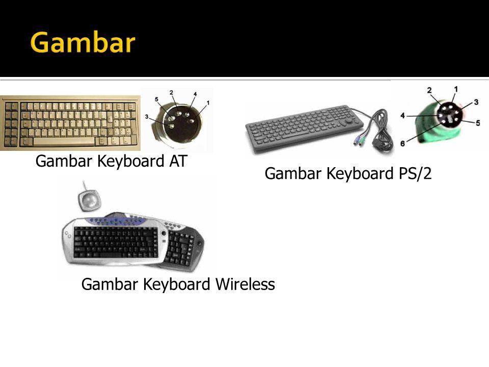 Gambar Keyboard AT Gambar Keyboard PS/2 Gambar Keyboard Wireless