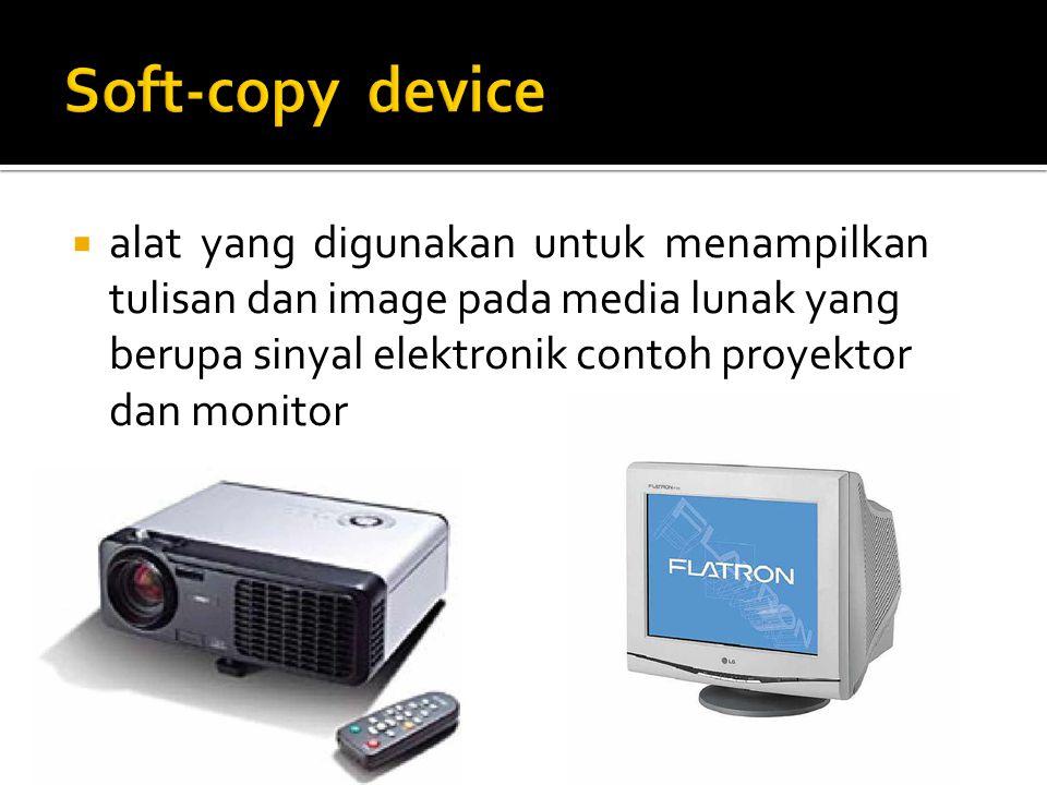  alat yang digunakan untuk menampilkan tulisan dan image pada media lunak yang berupa sinyal elektronik contoh proyektor dan monitor