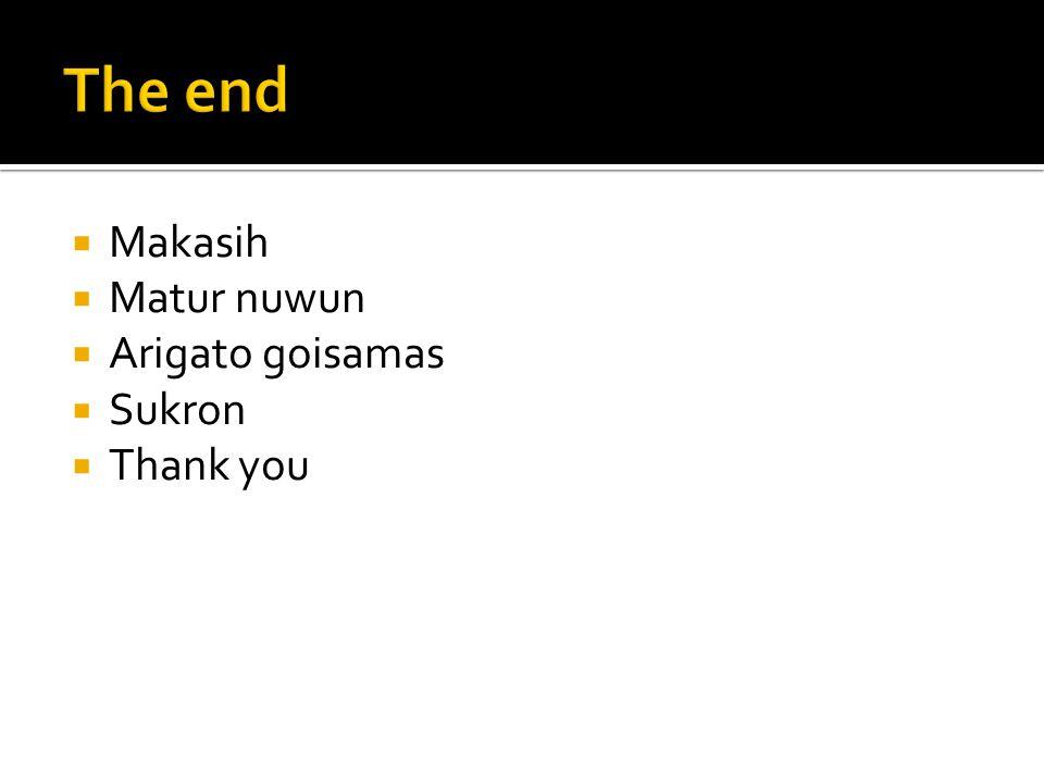  Makasih  Matur nuwun  Arigato goisamas  Sukron  Thank you