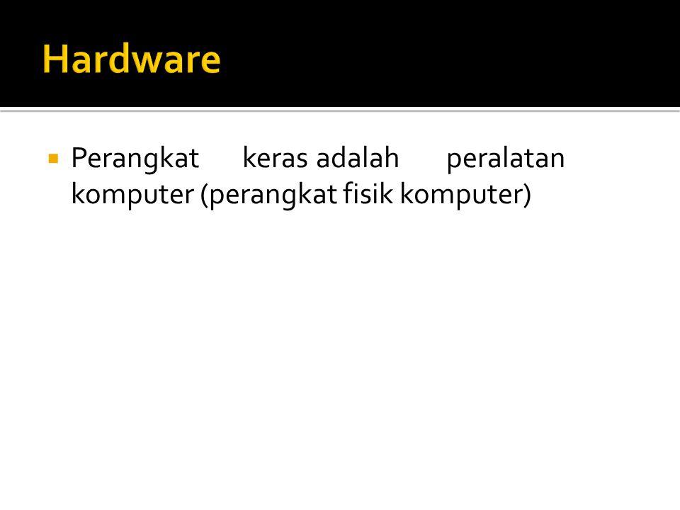  Tiga golongan pertama adalahoutput yangdapatdigunakanlangsungoleh manusia, sedangkan golongan terakhir biasanya digunakan sebagai input untuk proses selanjutnya dari komputer