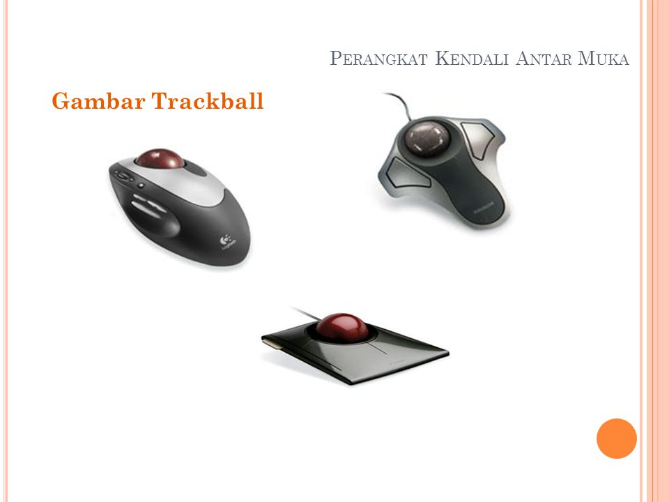 P ERANGKAT K ENDALI A NTAR M UKA Gambar Trackball