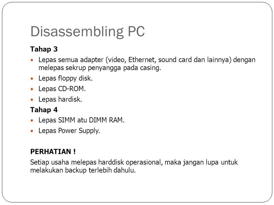 Perakitan PC Tahap 1 Bila SIMM atau DIMM dilepas, maka pasang kembali.