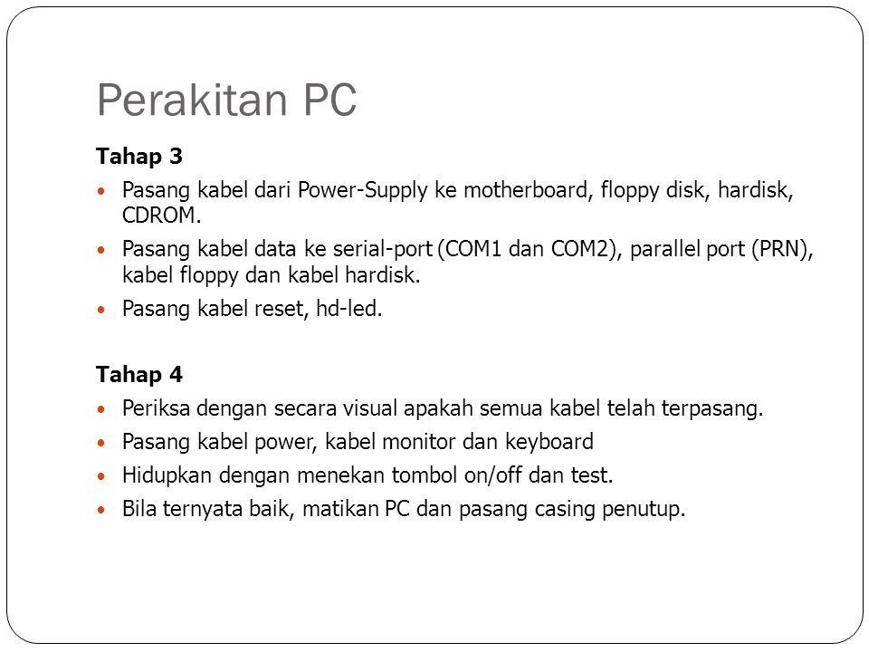 Perakitan PC Kesalahan atau ketidakberhasilan dalam merakit komputer umumnya disebabkan antara lain : 1.