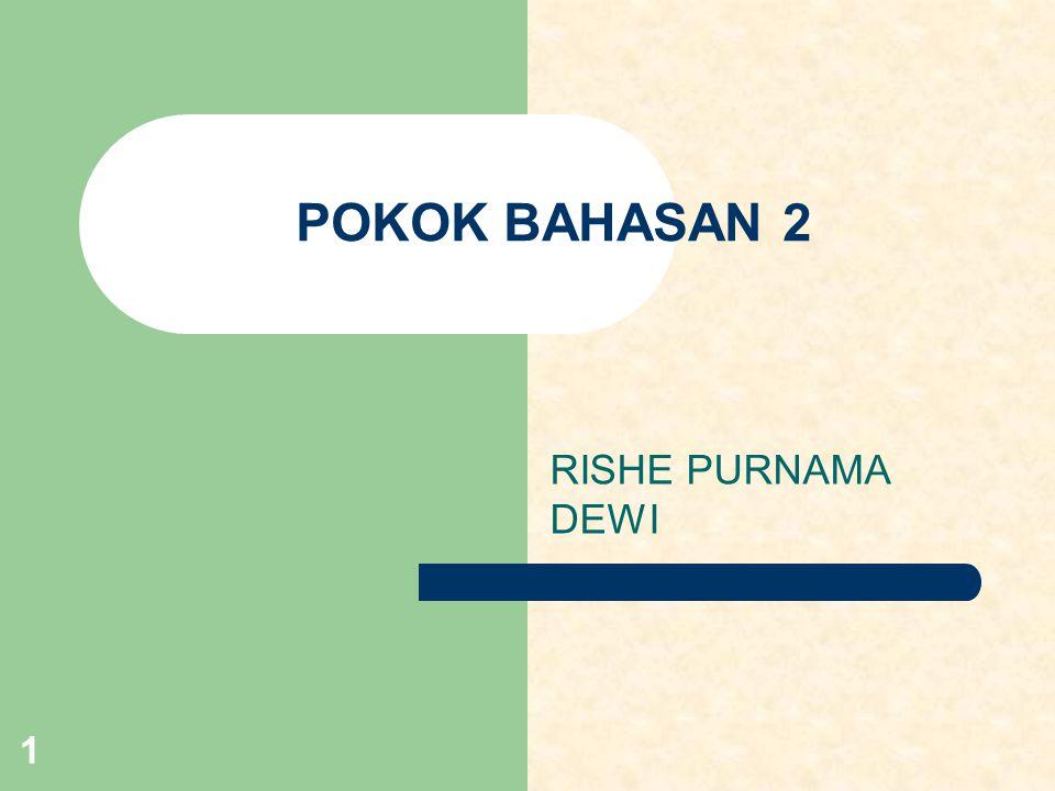 1 POKOK BAHASAN 2 RISHE PURNAMA DEWI