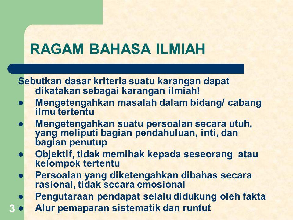 4 Bagaimana ciri-ciri bahasa Indonesia yang dipergunakan dalam penulisan bahasa Indonesia.
