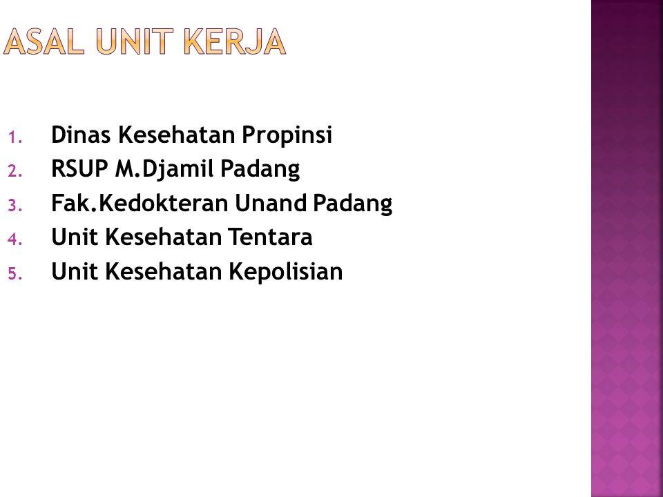 1.Dinas Kesehatan Propinsi 2. RSUP M.Djamil Padang 3.