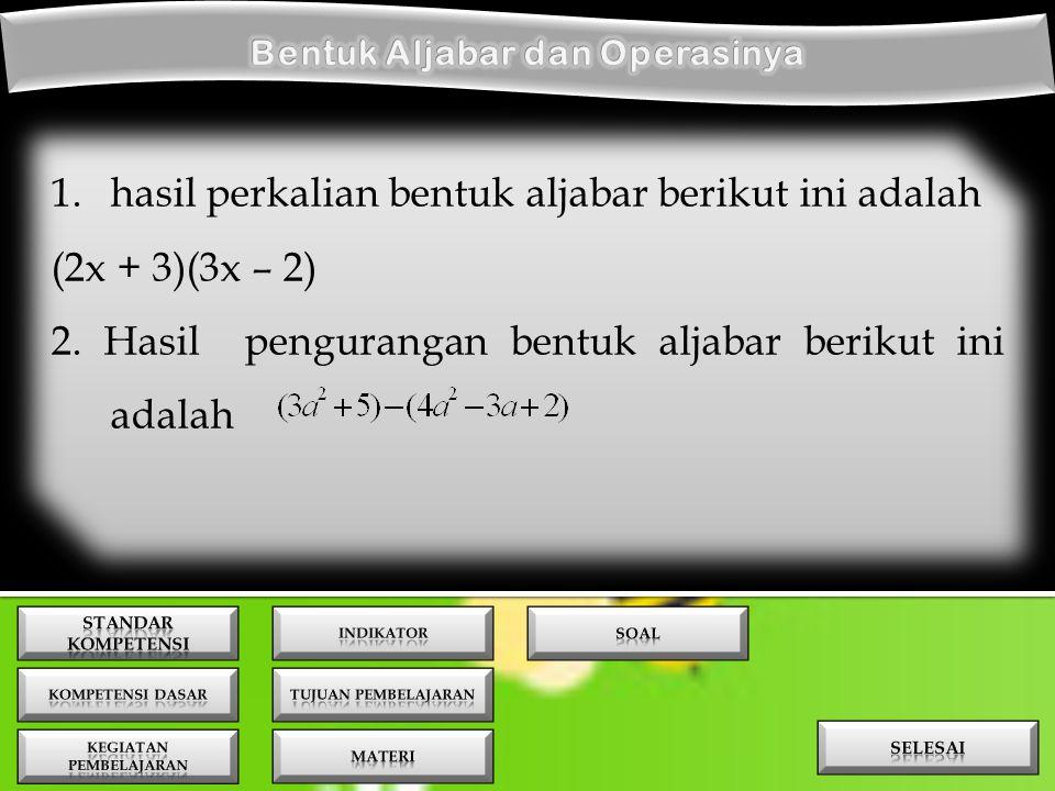  Operasi hitung pada bentuk aljabar terdiri dari : Operasi hitung pada bentuk aljabar terdiri dari : 1.