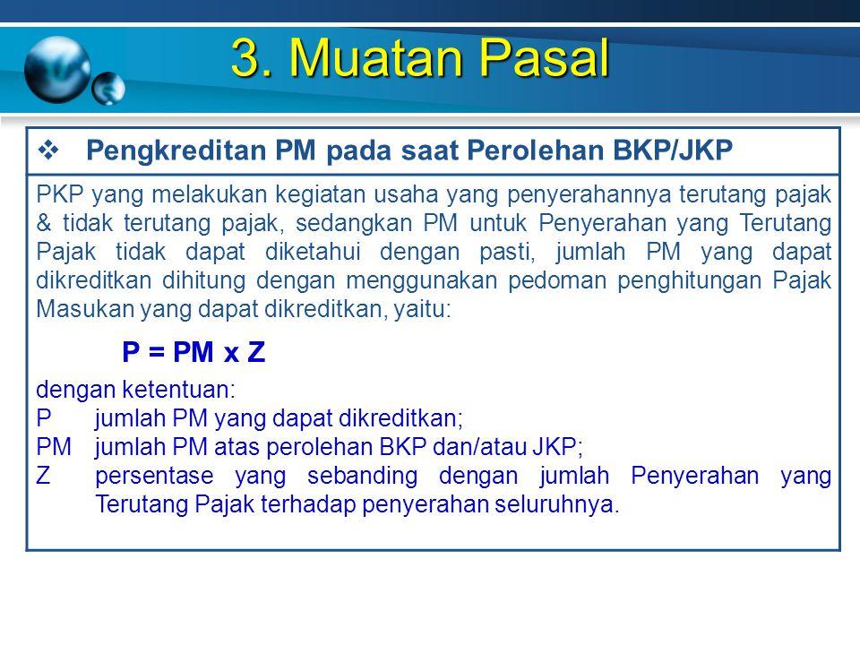 3. Muatan Pasal  Pengkreditan PM pada saat Perolehan BKP/JKP PKP yang melakukan kegiatan usaha yang penyerahannya terutang pajak & tidak terutang paj