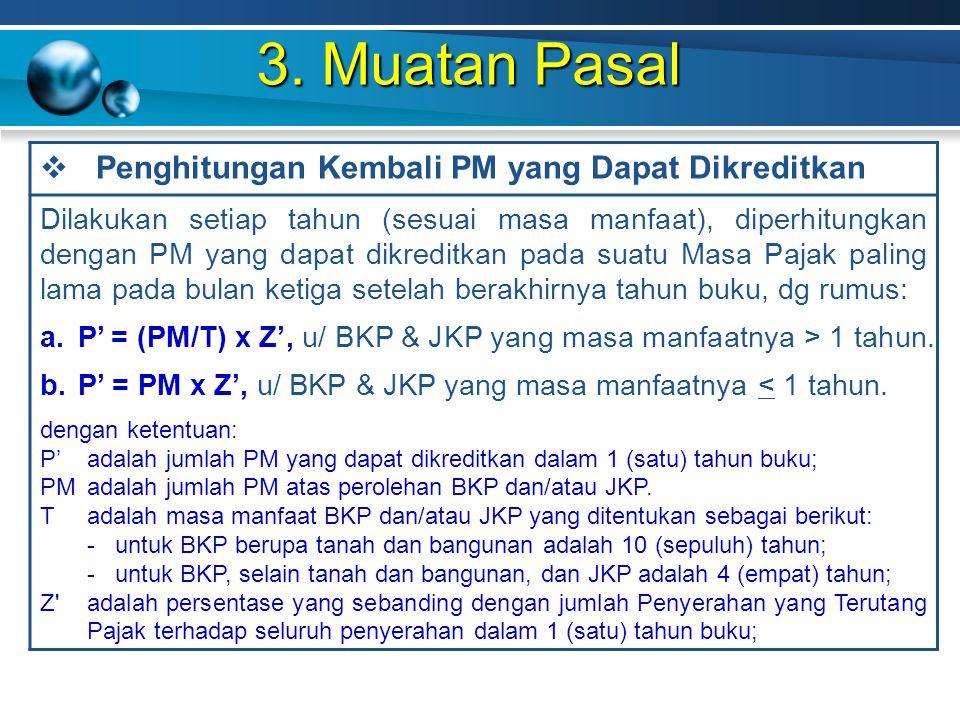 3. Muatan Pasal  Penghitungan Kembali PM yang Dapat Dikreditkan Dilakukan setiap tahun (sesuai masa manfaat), diperhitungkan dengan PM yang dapat dik