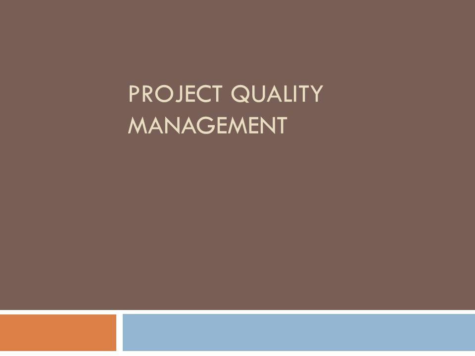 Pengendalian Kualitas  Dilakukan untuk memonitor agar produk yang dihasilkan merupakan produk yang berkualitas  Dilakukan setelah ada produk yang dihasilkan oleh proyek, dapat berupa produk pada milestone atapun produk akhir proyek